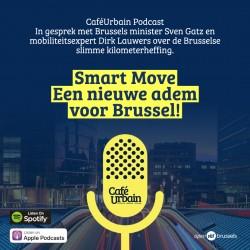 Café Urbain Podcast: SmartMove, een nieuwe adem voor Brussel! Met Sven Gatz en Dirk Lauwers